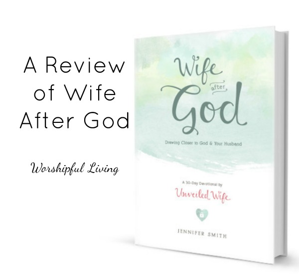 Wife After God is a great book for Christian Wives. Come find out WHY!