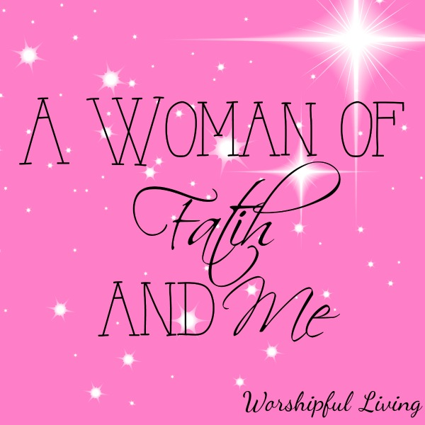 A Woman of Faith And Me
