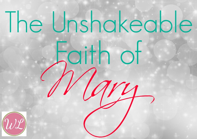 The Unshakeable Faith of Mary