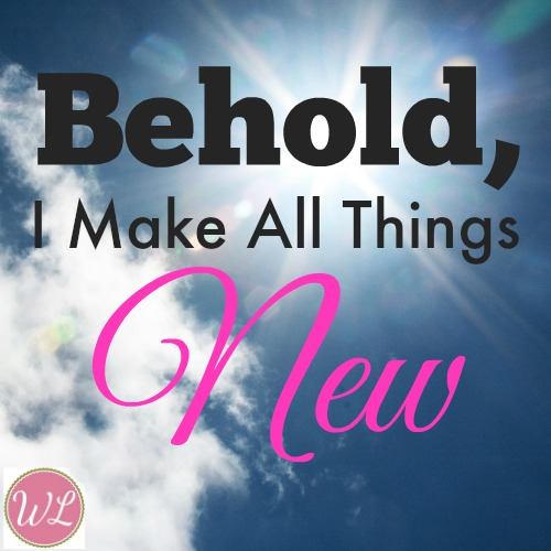 Behold I Make All Things New Worshipful Living