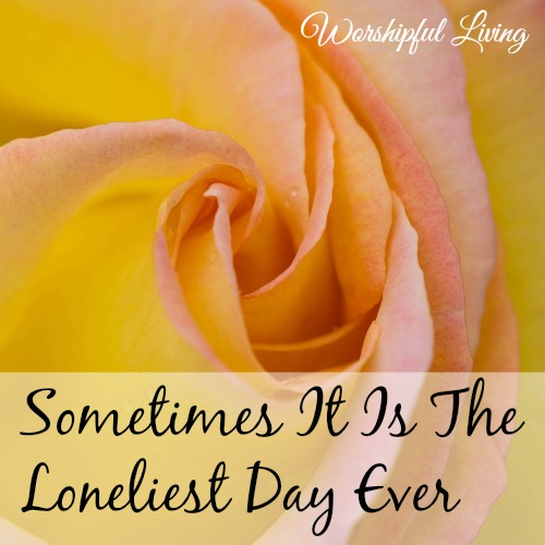 Sometimes It Is The Loneliest Day Ever