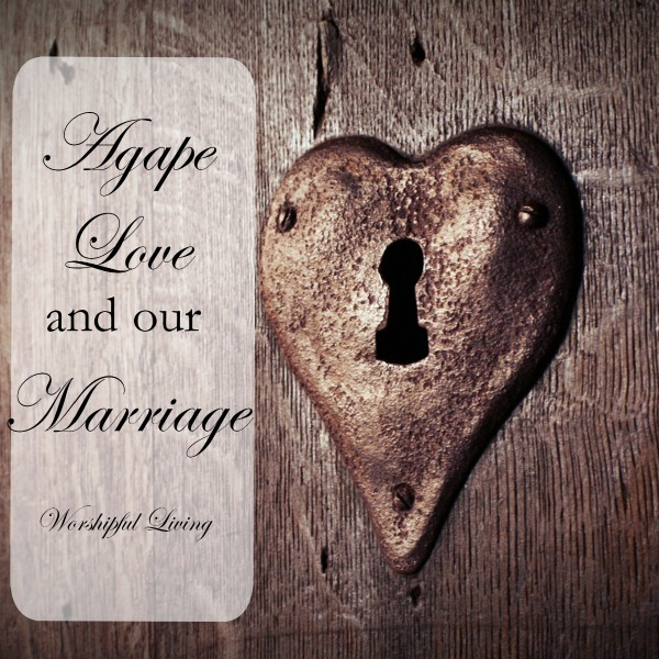 Agape Love and Our Marraige