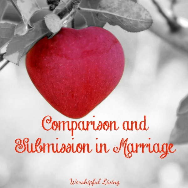 Comparison and Submission are areas of marriage that can be messy- - but God's Word has encouragement for both!