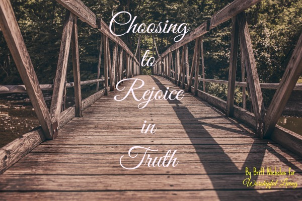 We need to rejoice in the truth - that is true love.