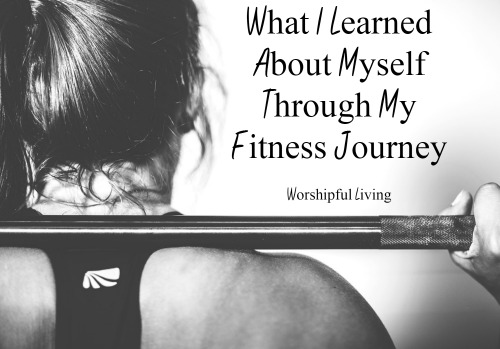 What I learned about myself through my fitness journey