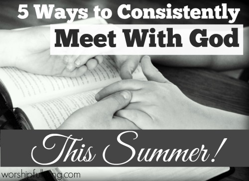 Here are 5 ways to stay consistent in your time with God this summer. Don