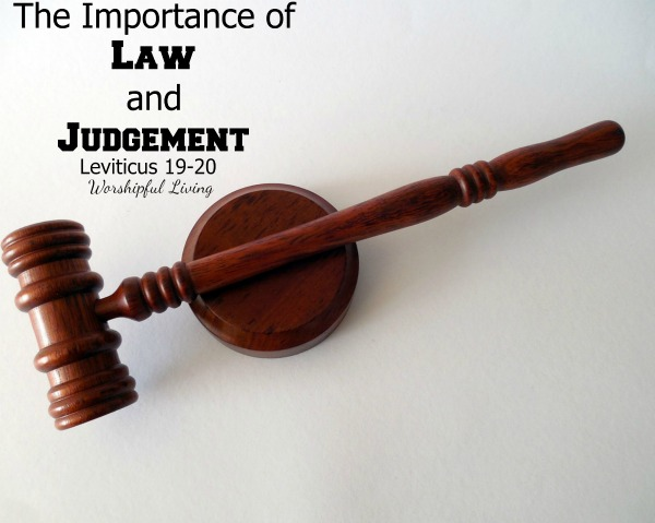 Does the law matter? What about judgement? Leviticus 19-20