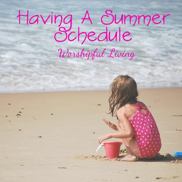 Having A Summer Schedule (With *FREE* Printable)