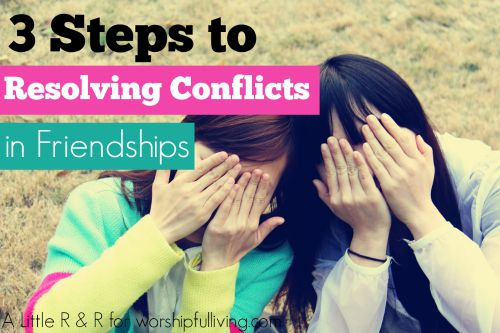 3 Steps to Resolving Conflict in Friendships {Heart Sisters Chapter 4}