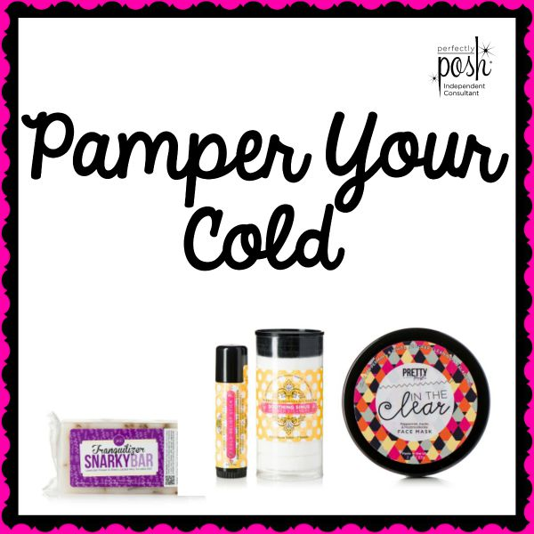 Got a cold? Pamper it!