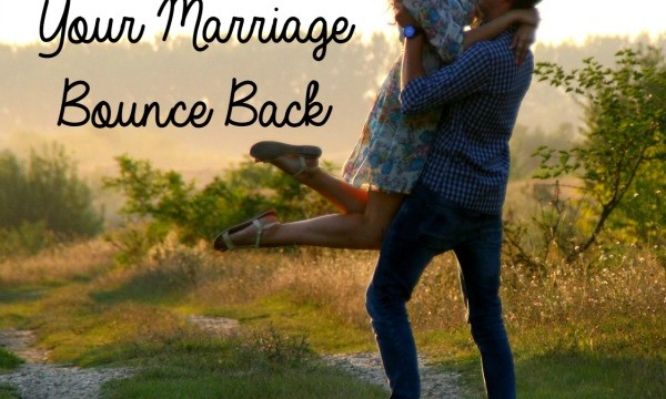 10 Ways to Help Your Marriage Bounce Back