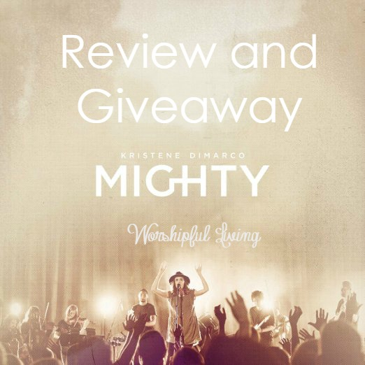 If you love worship music- you will want to check out this amazing CD, Mighty by Kristine Dimarco.