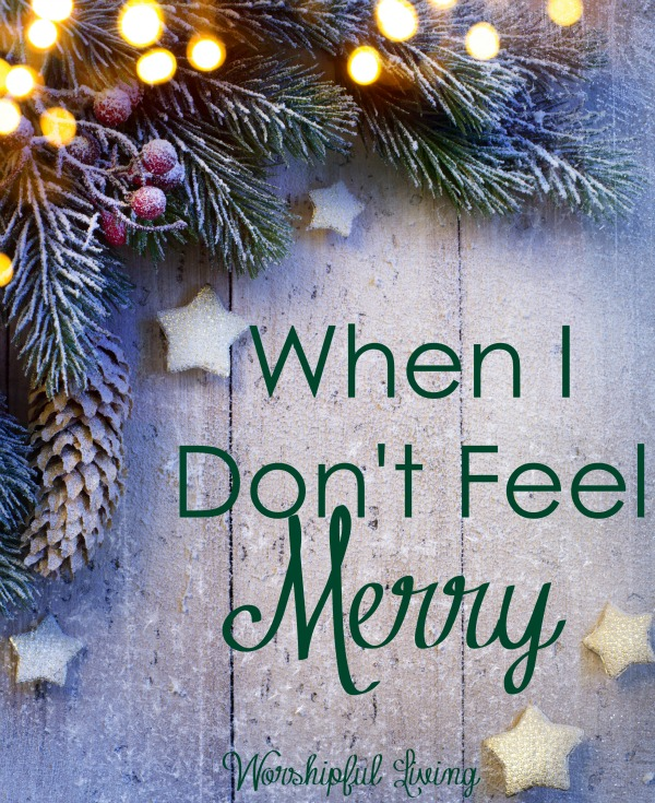 Not feeling Merry this Christmas Season. You're not alone. One thing might help.