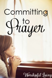 Committing to Prayer