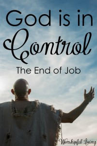The end of Job? God is in control. We wait the whole book out to find the answer- and it is this...