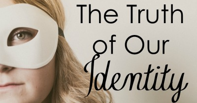 The Truth of Our Identity