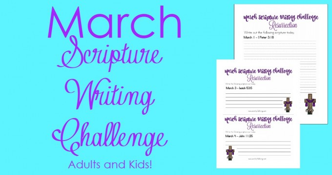 The March Scripture Writing Challenge is here! Come focus on scripture that is based on the death, burial and resurrection of Jesus!