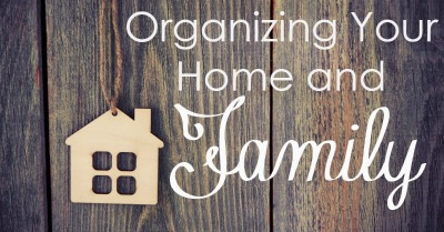 Organizing Your Home and Family