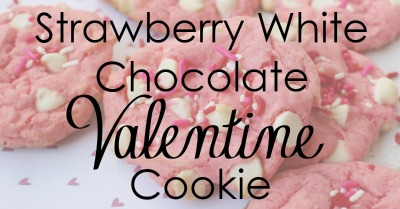 Strawberry White Chocolate Valentine Cookies