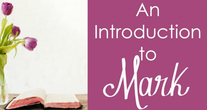 An Introduction to the Book of Mark