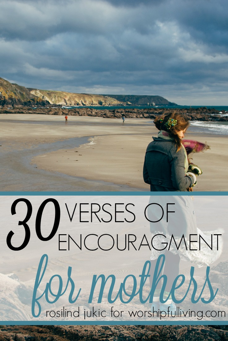 Here are 30 verses of encouragement for all those moms who face so much discouragement in their desire to live up to what they feel is ideal.