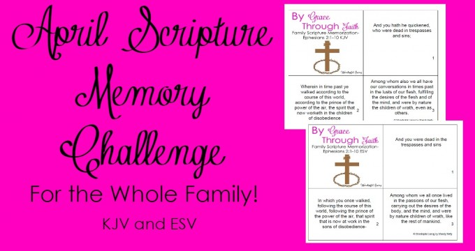 April Family Scripture Memory Challenge: By Grace Through Faith (KJV and ESV)