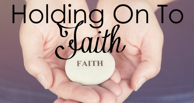 Holding On To Faith