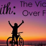 Fear stops us from doing thing God calls us to do. Faith is stepping out - over fear- and doing it anyway. Faith brings victory over fear - every time.