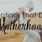 Motherhood. It can cause a lot of emotions. Here are 4 that define my motherhood- and maybe yours too!