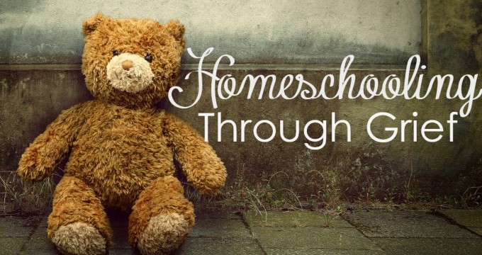 Homeschooling Through Grief