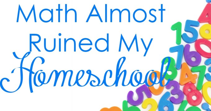 Math Almost Ruined My Homeschool