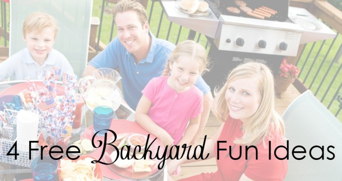 4 Free Backyard Fun Ideas