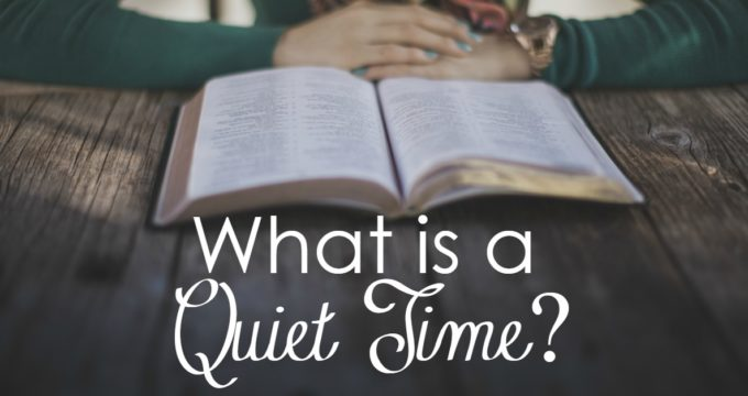 What is a Quiet Time?