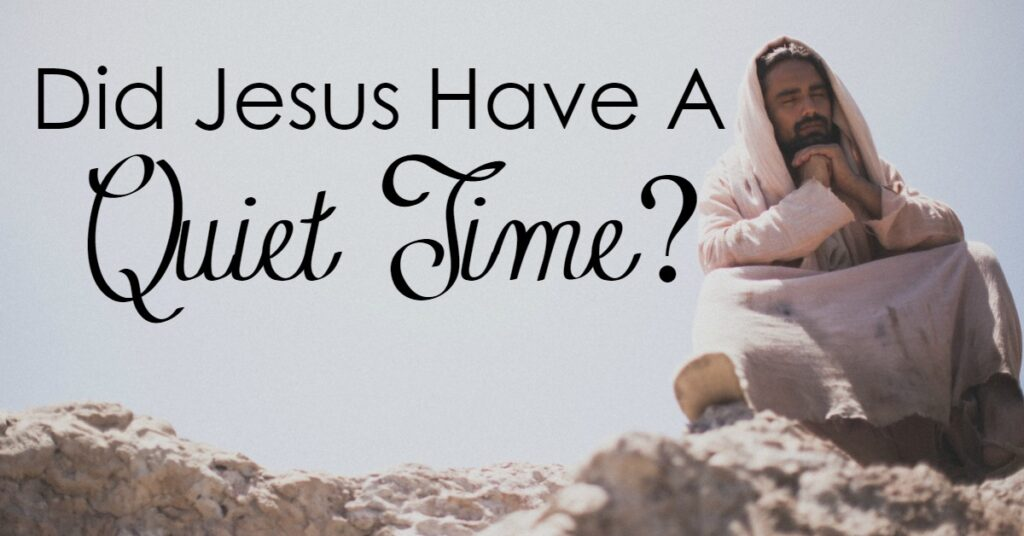 What would Jesus do? Many use this popular question to base decisions. What would be the answer to this question when it comes to having a quiet time?