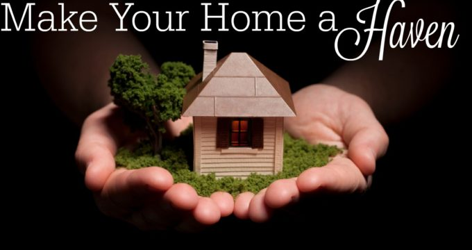 Making Your Home a Haven 2016