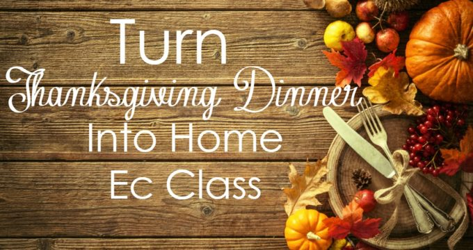 How to Turn Thanksgiving Dinner into Home Ec Class