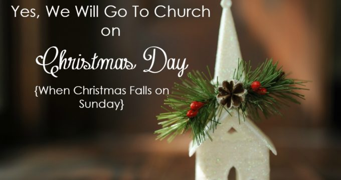 This year, Christmas Day falls on a Sunday. Yes, my family will still be in the pew at church. Find out why this is important!