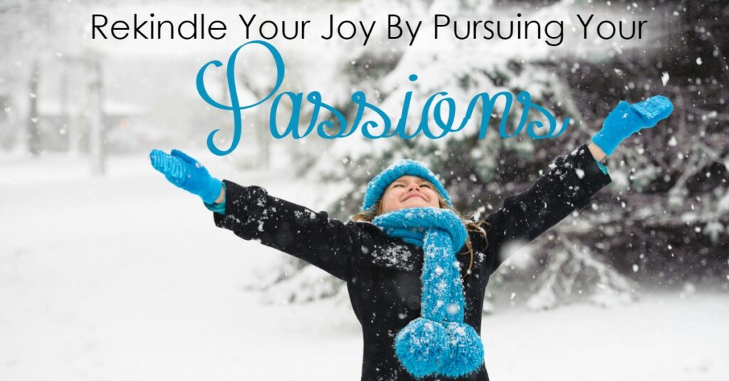 We can rekindle our joy by pursuing our passions, but fitting in one more thing just isn't an option. Or is it?