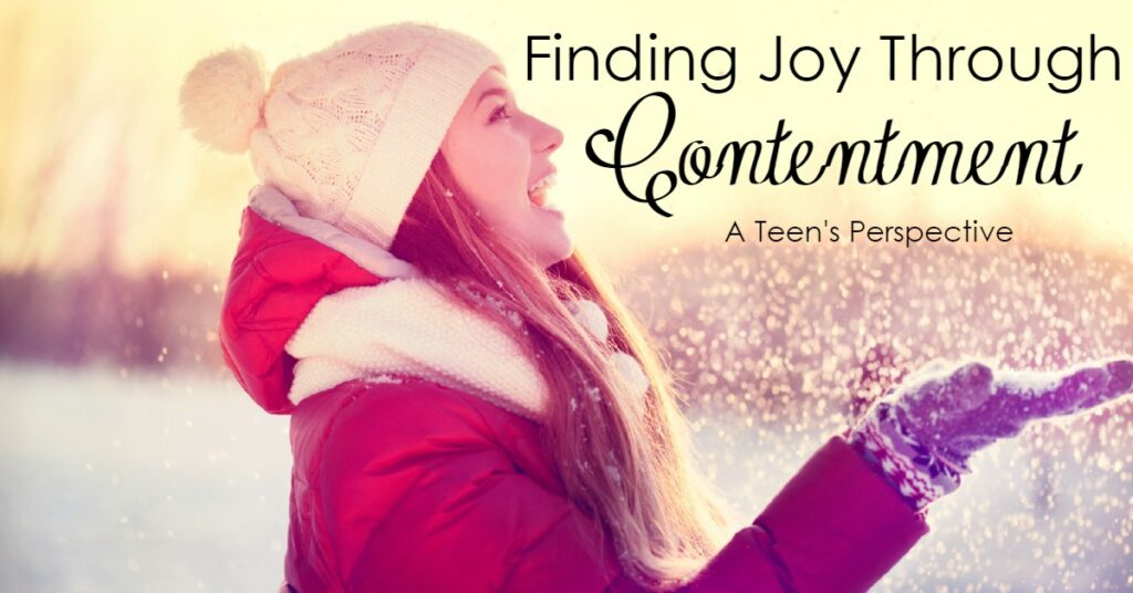 Are you wanting joy in your life? Joy begins where contentment is found- and this teen's perspective is something we can all learn from!