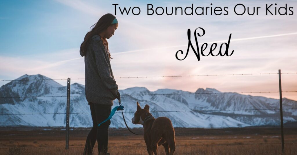 Our kids need boundaries. As parents, God has given us our children to train - and that means giving these boundaries- Here are 2 every kid needs!