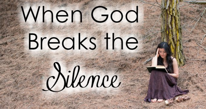 When God Breaks the Silence
