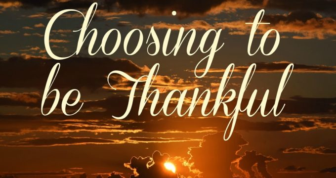 Choosing to be Thankful